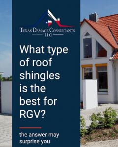 Infographic asking th question: What type of roof shingles is the best for RGV?